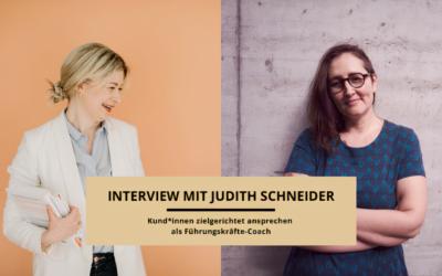 Kund*innen zielgerichtet ansprechen als Führungskräfte-Coach – Interview mit Judith Schneider