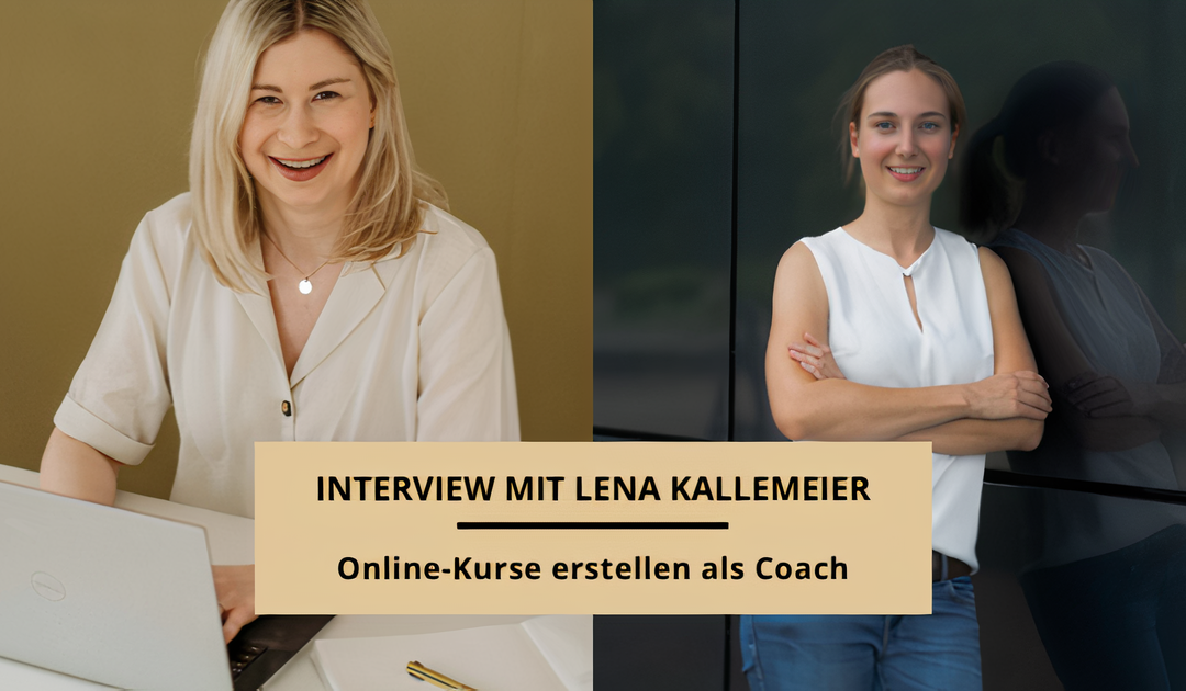 Online-Kurse erstellen als Coach – Interview mit Lena Kallemeier