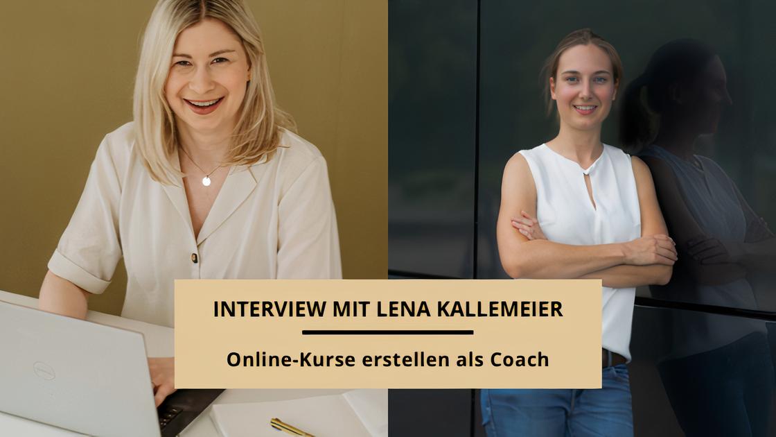 Jasmin Schweiger interviewte Lena Kallemeier, wie Coaches sinnvoll Online-Kurse erstellen können.