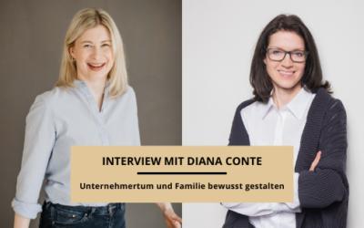 Unternehmertum und Familie bewusst gestalten – Interview mit Diana Conte